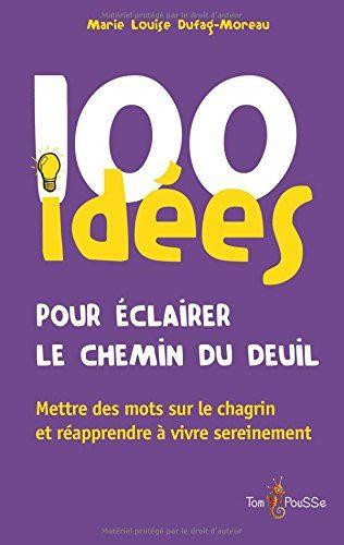 100 Idées Pour éclairer Le Chemin De Deuil